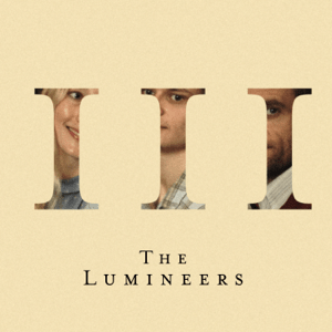 The Lumineers' Radical III